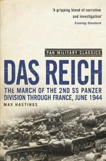 Das Reich : The March of the 2nd SS Panzer Division Through France, June 1944 (Pan Military Classics) : Pan Military Classics - Sir Max Hastings