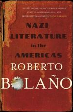 Nazi Literature in the Americas - Roberto Bolano