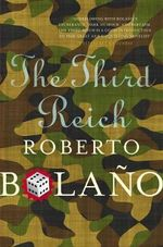 The Third Reich - Roberto Bolano