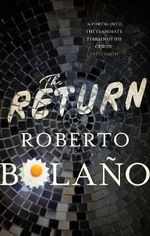 The Return - Roberto Bolano