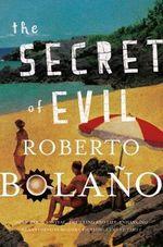 The Secret of Evil - Roberto Bolano