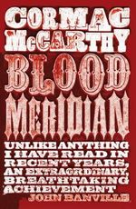 Blood Meridian  - Cormac McCarthy