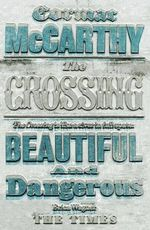 The Crossing : The Border Trilogy 2 : Border Trilogy - Cormac McCarthy