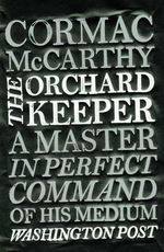 The Orchard Keeper - Cormac McCarthy