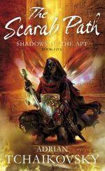 The Scarab Path : Book 5 - Adrian Tchaikovsky