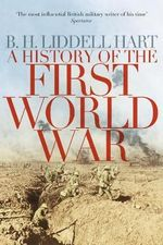 A History of the First World War - Sir Basil Henry Liddell Hart