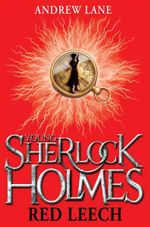 Young Sherlock Holmes : Red Leech : Book 2 - Andrew Lane