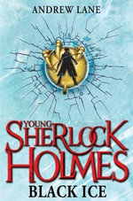 Black Ice : Young Sherlock Holmes Series : Book 3 - Andrew Lane