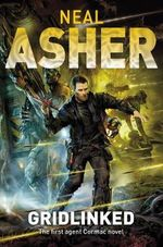 Gridlinked : The First Agent Cormac Novel - Neal Asher