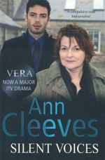 Silent Voices : Vera Stanhope Series : Book 4 - Ann Cleeves