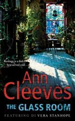 The Glass Room : Vera Stanhope Series : Book 5 - Ann Cleeves