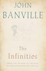 The Infinities - John Banville