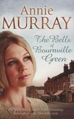The Bells of Bourneville Green - Annie Murray