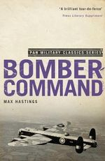 Bomber Command - Sir Max Hastings