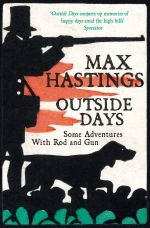 Outside Days - Sir Max Hastings