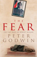 The Fear : The Last Days of Robert Mugabe - Peter Godwin