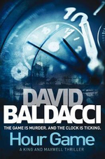 Hour Game : Sean King and Michelle Maxwell Series : Book 2 - David Baldacci