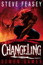 Changeling : Demon Games - Steve Feasey