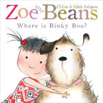 Zoe and Beans : Where is Binky Boo? - Chloe Inkpen