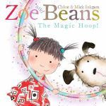 Zoe and Beans : The Magic Hoop - Chloe Inkpen