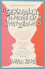 Sexually, I'm more of a Switzerland : Personal Ads from the London Review of Books - David Rose