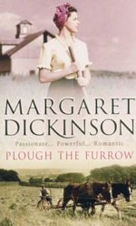 Plough The Furrow : Passinate... Powerful... Romantic - Margaret Dickinson