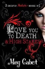 Love You To Death and High Stakes : 2 Ghostly Mediator Books in 1 - Meg Cabot