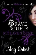 Grave Doubts and Heaven Sent : 2 Ghostly Mediator Books in 1 - Meg Cabot