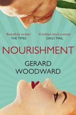 Nourishment - Gerard Woodward
