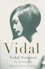 Vidal : The Autobiography - Vidal Sassoon