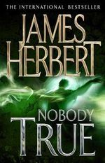 Nobody True - James Herbert