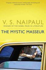 The Mystic Masseur - V. S. Naipaul