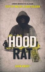 Hood Rat : Step Up And Be A Good Soldier - Gavin Knight