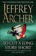 To Cut a Long Story Short - Jeffrey Archer