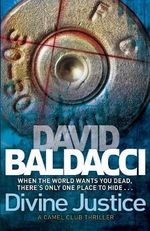 Divine Justice : Camel Club Series : Book 10 - David Baldacci