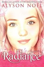 Radiance : Riley Bloom Series : Book 1 - Alyson Noel