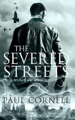 The Severed Streets - Paul Cornell