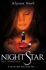 The Immortals 5 : Night Star : Immortals (St. Martin's Quality) - Alyson Noel