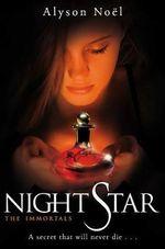 The Immortals 5 : Night Star - Alyson Noel