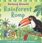 Amazing Animals : Rainforest Romp - Tony Mitton