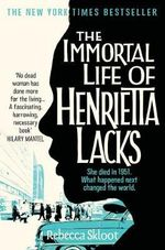 The Immortal Life of Henrietta Lacks : My Story of Living Positively with Dementia - Rebecca Skloot