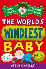 Danny Baker Record Breaker 6 : The World's Windiest Baby - Steve Hartley