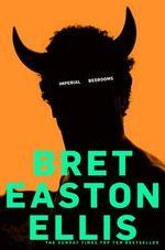 Imperial Bedrooms - Bret Easton Ellis - Bret Easton Ellis