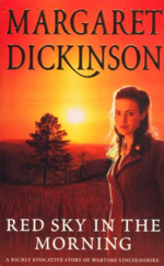 Red Sky in the Morning : A Richly Evocative Story of Wartime Lincolnshire - Margaret Dickinson