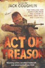 Act of Treason : Gunnery Sergeant Kyle Swanson Series - Jack Coughlin