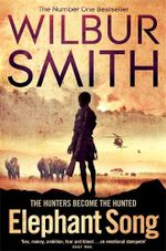 Elephant Song - Wilbur Smith