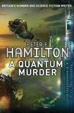 A Quantum Murder : Greg Mandel Trilogy : Book 2 - Peter F. Hamilton