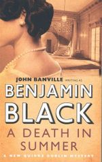 A Death in Summer : Quirke Series - Benjamin Black