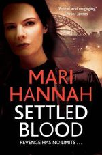 Settled Blood : Kate Daniels - Mari Hannah