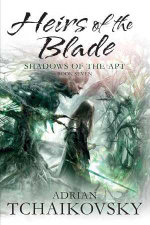 Heirs of the Blade : Shadows of the Apt - Adrian Tchaikovsky